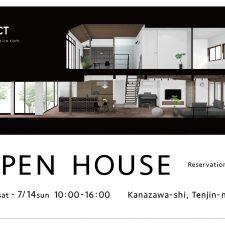 OPEN HOUSE 2019.7.13(sat) -.14(sun)金沢市