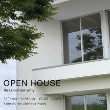OPEN HOUSE 2021.9.25(土) -.26(日)小松市